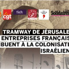 Tramway de Jérusalem : Des entreprises françaises contribuent à la colonisation israélienne