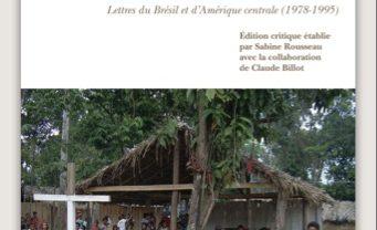 LES CRUCIFIÉS DE LA TERRE, lettres du Brésil et d'Amérique centrale de Henri Burin des Roziers