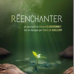 «Réenchanter»   vendredi 25 janvier 20h30 à Renoir