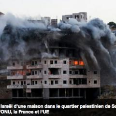 L'ONU, la France et l'UE condamnent Israël pour la destruction de maisons palestiniennes