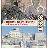 Ce samedi 15 février à Cusy, «Chemins de Palestine La Pierre et le Calame», un film de Jean-Claude Allard