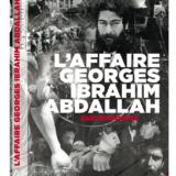 Le scandale de l'affaire Georges Ibrahim Abdallah
